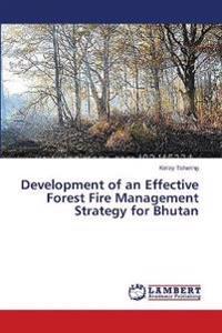 Development of an Effective Forest Fire Management Strategy for Bhutan