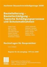 Aachener Bausachverständigentage 2008: Bauteilalterung - Bauteilschädigung - Typische Schädigungsprozesse Und Schutzmaßnahmen