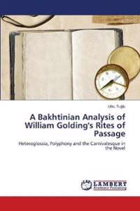A Bakhtinian Analysis of William Golding's Rites of Passage