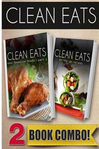 Your Favorite Foods - Part 1 and On-The-Go Recipes: 2 Book Combo
