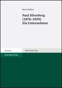 Paul Silverberg (1876-1959): Ein Unternehmer