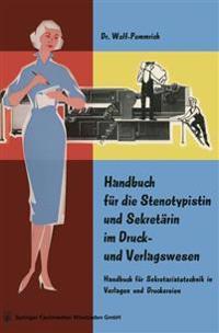 Handbuch Für Die Stenotypistin Und Sekretärin Im Druck- Und Verlagswesen