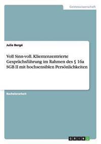 Voll Sinn-Voll. Klientenzentrierte Gesprachsfuhrung Im Rahmen Des 16a Sgb II Mit Hochsensiblen Personlichkeiten