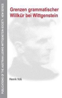 Grenzen Grammatischer Willkür Bei Wittgenstein