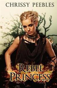 Rebel Princess - Book 2