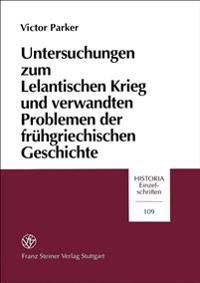 Untersuchungen Zum Lelantischen Krieg Und Verwandten Problemen Der Fruehgriechischen Geschichte