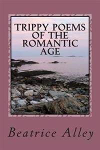 Trippy Poems of the Romantic Age: A Psychedelic Anthology
