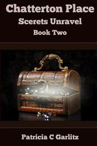 Chatterton Place Secrets Unravel: Book Two