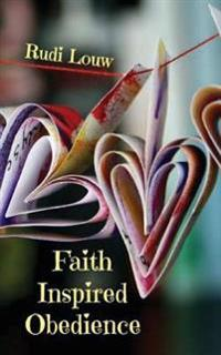 Faith Inspired Obedience: So Much Better Than the Guilt and Reward System of the Law!