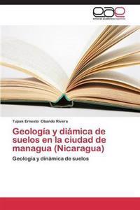 Geologia y Diamica de Suelos En La Ciudad de Managua (Nicaragua)