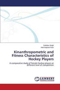 Kinanthropometric and Fitness Characteristics of Hockey Players