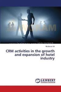 Crm Activities in the Growth and Expansion of Hotel Industry