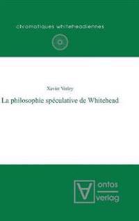 La Philosophie Speculative de Whitehead