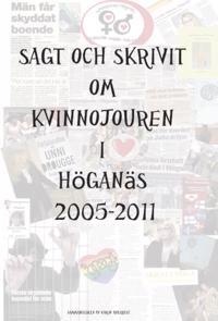 Sagt och skrivit om Kvinnojouren i Höganäs genom tiderna