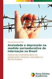 Ansiedade E Depressao Na Medida Socioeducativa de Internacao No Brasil