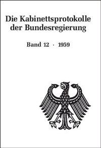 Die Kabinettsprotokolle der Bundesregierung 12. Die Kabinettsprotokolle 1959