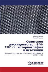 Sovetskoe Dissidentstvo. 1940-1980 Gg.