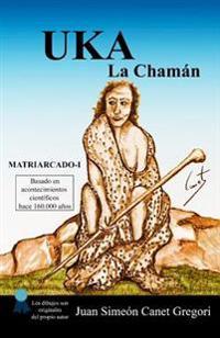 Uka La Chamán
