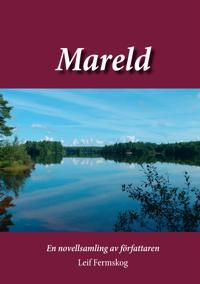 Mareld: En novellsamling av författaren Leif Fermskog
