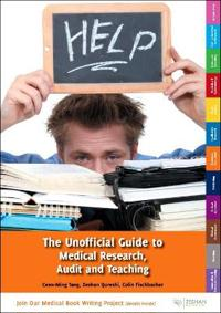 Unofficial Guide to Medical Research, Audit and Teaching