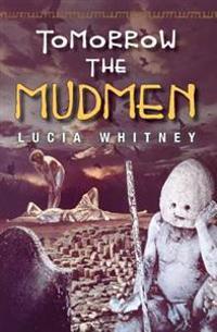Tomorrow the Mudmen