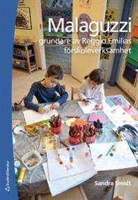 Malaguzzi : - grundare av Reggio Emilias förskoleverksamhet