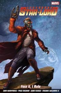 Legendary Star-lord, The Vol. 1: Face It, I Rule