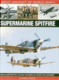 Great Aircraft of World War Ii: Supermarine Spitfire