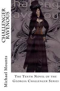 Challenger Ravenous: The Tenth Novel of the Georgia Challenger Series