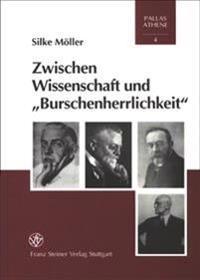 Zwischen Wissenschaft Und Burschenherrlichkeit: Studentische Sozialisation Im Deutschen Kaiserreich, 1871-1914