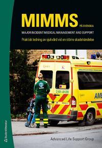 MIMMS - på svenska : Praktisk ledning av sjukvård vid en större skadehändelse