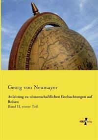 Anleitung Zu Wissenschaftlichen Beobachtungen Auf Reisen