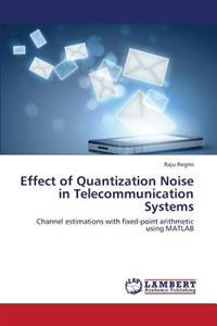 Effect of Quantization Noise in Telecommunication Systems