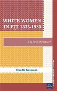 White Women in Fiji 1835-1930