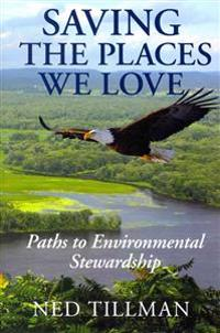 Saving the Places We Love: Paths to Environmental Stewardship