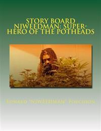 Story Board - Njweedman: Super-Hero of the Potheads: The Begining - Fair Trial Denied