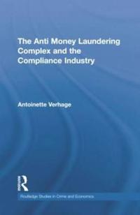 The Anti Money Laundering Complex and the Compliance Industry