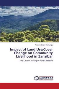 Impact of Land Use/Cover Change on Community Livelihood in Zanzibar