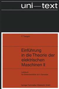 Einf hrung in Die Theorie Der Elektrischen Maschinen II