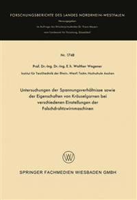 Untersuchungen Der Spannungsverhältnisse Sowie Der Eigenschaften Von Kräuselgarnen Bei Verschiedenen Einstellungen Der Falschdrahtzwirnmaschinen