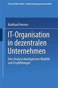 IT-Organisation in Dezentralen Unternehmen