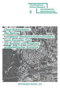 Der Beitrag Komplexer Stadtsimulationsmodelle (Vom Forrester-Typ) Zur Analyse Und Prognose Grobstadtischer Systeme