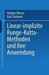 Linear-Implizite Runge-Kutta-Methoden und Ihre Anwendung