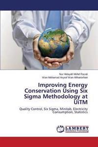 Improving Energy Conservation Using Six SIGMA Methodology at Uitm