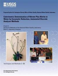 Colorimetric Determination of Nitrate Plus Nitrite in Water by Enzymatic Reduction, Automated Discrete Analyzer Methods