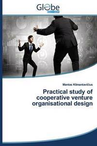 Practical Study of Cooperative Venture Organisational Design
