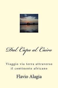 Dal Capo Al Cairo: Viaggio Via Terra Attraverso Il Continente Africano