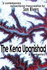 The Kena Upanishad & Commentary