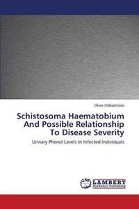 Schistosoma Haematobium and Possible Relationship to Disease Severity