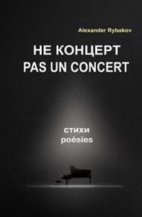 Pas Un Concert: Recueil de Poesie Bilingue Francais-Russe (French Edition)